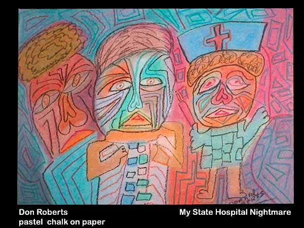 "Chalk on paper drawing ""My State Hospital Nightmare"" by Don Roberts"